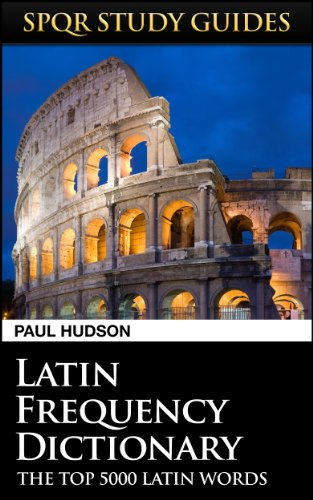 Latin Frequency Dictionary (SPQR Study Guides Book 21) Hudson Dictionary