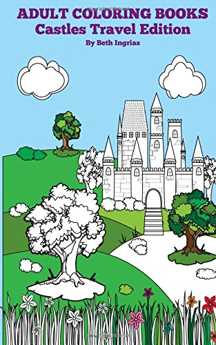 Adult Coloring Books: Castles Travel Edition (Volume 5)