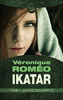 Ikatar, tome 1 : La Voie des esprits par Roméo