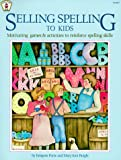 Selling Spelling to Kids, Imogene Forte and Mary Ann Pangle, 0865300607