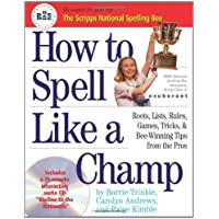 How to Spell Like a Champ: The Official Book & CD of the National Spelling Bee