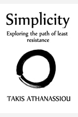 Simplicity: Exploring the path of least resistance Kindle Edition