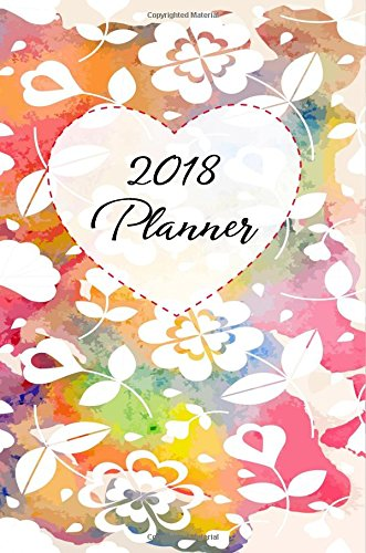 2018 Planner: Daily, Weekly, Monthly 2018 Planner & Organizer With To Do List (Planner 2018)(V16)