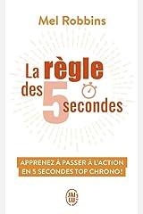 La règle des 5 secondes - apprenez a passer a l'action en 5 secondes top chrono ! Paperback