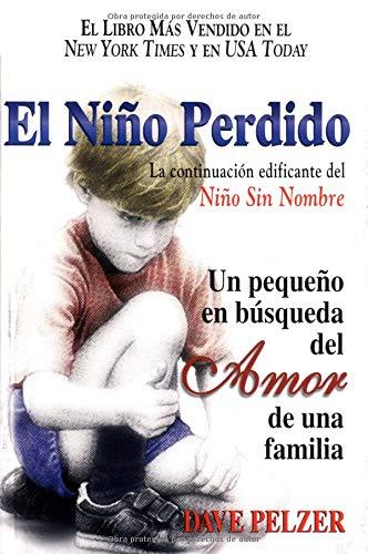 El Niño Perdido: Un pequeno en búsqueda del Amor de una familia (Spanish Edition)