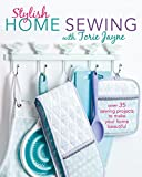 Stylish Home Sewing: Over 35 sewing projects to make your home beautiful