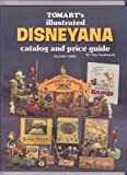 Tomart's Illustrated Disneyana Catalog and Price Guide, Tom N. Tumbusch, 0914293036