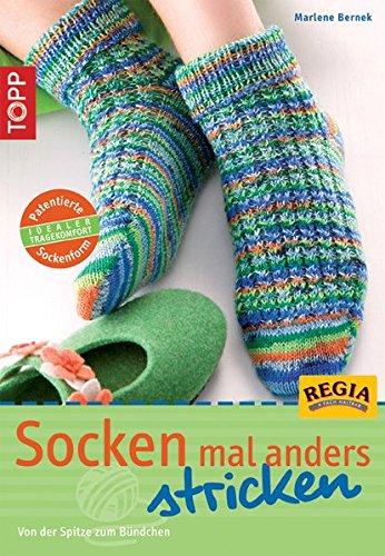 Socken mal anders stricken: Von der Spitze zum Bündchen (TOPP Handarbeiten)