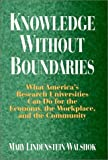 Knowledge Without Boundaries: What America's Research Universities Can Do for the Economy, the Workplace, and the Community (Jossey-Bass Higher and Adult Education)