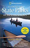 National Geographic Guide to the State Parks of the United States; 2nd Edition (National Geographic Guide to the State Parks of the U.S.) offers