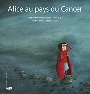 Alice au pays du cancer, Hennuy, Martine