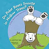 Do Polar Bears Snooze in Hollow Trees?, Laura Purdie Salas, 1404822313
