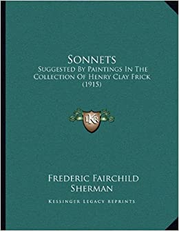 Book Sonnets: Suggested by Paintings in the Collection of Henry Clay Frick (1915)