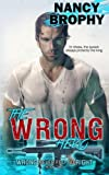 The Wrong Hero (Wrong Never Felt So Right) (Volume 3)
