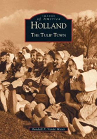 Holland:  The  Tulip  Town   (MI)  (Images of ()
