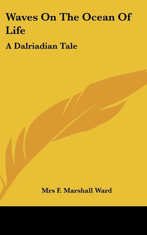 Waves On The Ocean Of Life: A Dalriadian Tale pdf epub
