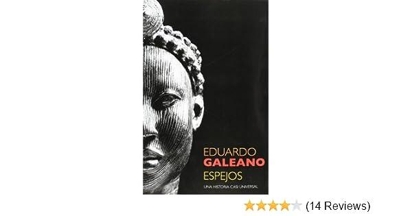 Espejos: una historia casi universal (Spanish Edition): Eduardo Galeano: 9789682327476: Amazon.com: Books
