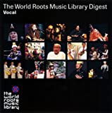 THE WORLD ROOTS MUSIC LIBRARY ダイジェスト(ヴォーカル編)