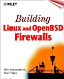 Building Linux and Open BSD Firewalls, Wes Sonnenreich and Tom Yates, 0471353663