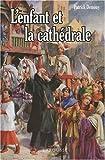 Image de L'enfant et la cathédrale (French Edition)