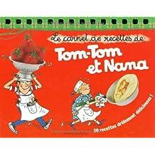 Le carnet de recettes de Tom-Tom et Nana