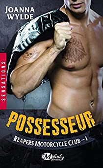 Reapers Motorcycle club, tome 1 : Possesseur par Wylde