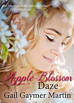 Apple Blossom Daze: Christian Contemporary Romantic Novella (American State Flower) by [Martin, Gail Gaymer]