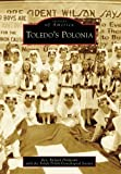 Front cover for the book Toledo's Polonia (OH) (Images of America) by Rev. Richard Philiposki