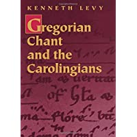 Gregorian Chant and the Carolingians
