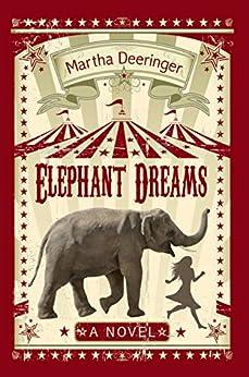 Elephant Dreams by [Deeringer, Martha]