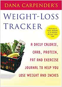 Dana Carpender's Weight-loss Tracker: A Daily Calorie ...