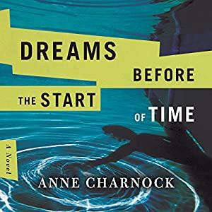 Dreams Before the Start of Time Audiobook