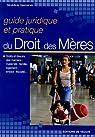 Guide juridique et pratique du droit des mères par Desmarais