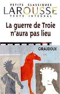 La guerre de Troie n'aura pas lieu : pièce en deux actes, Giraudoux, Jean
