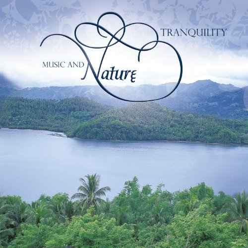 Music and Nature - Tranquility