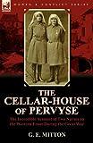 The Cellar-House of Pervyse, G. E. Mitton, 0857065580