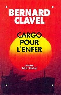 Cargo pour l'enfer par Clavel