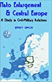 NATO Enlargement and Central Europe, Jeffrey Simon, 089875853X