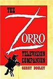 The Zorro Television Companion, Gerry Dooley, 0786420588