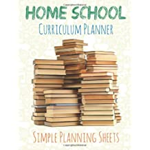 Home School Curriculum Planner: Simple Planning Sheets