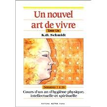 UN NOUVEL ART DE VIVRE T.01