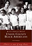 Union County Black Americans, Ethel M. Washington, 0738536830