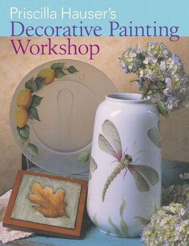 Priscilla Hauser's Decorative Painting - Painting Books Decorative