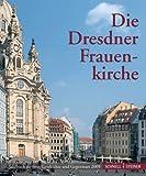 Die Dresdner Frauenkirche : Jahrbuch Zu Ihrer Geschichte und Gegenwart, Band 13, Bohl, Jochen and Brandes, Dieter, 3795422647