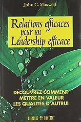 Relations efficaces pour un leadership efficace. Découvrez comment en valeur les qualités d'autrui