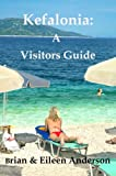 Kefalonia: A Visitors Guide (Visitors Guides)