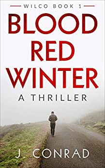 Blood Red Winter: A Thriller (Wilco Book 1) by [Conrad, J.]