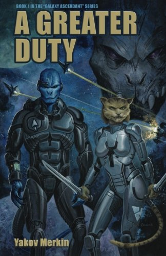 A Greater Duty (Galaxy Ascendant) (Volume 1)