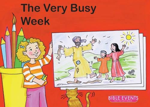 Download The Very Busy Week: Bible Events Dot to Dot Book (Bible Art) ebook