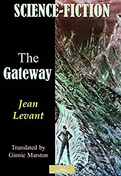 The Gateway by [Levant, Jean]